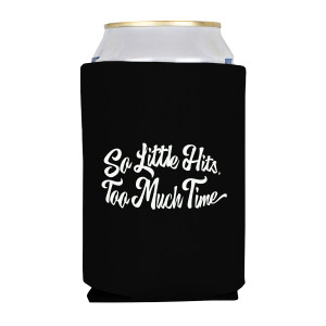 So Little Hits Koozie