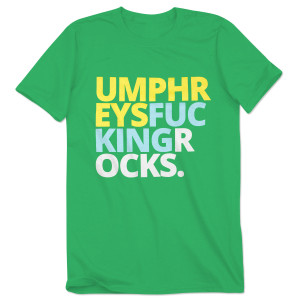 Umphreysfuckingrocks Tee