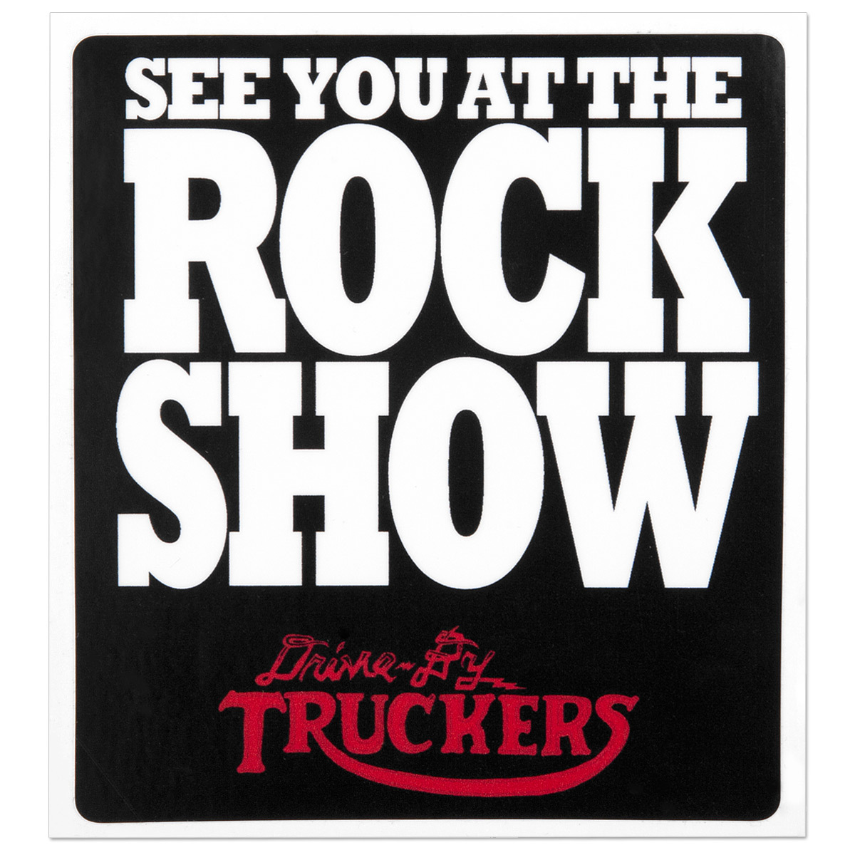 Drive-By Truckers Rock Show Sticker