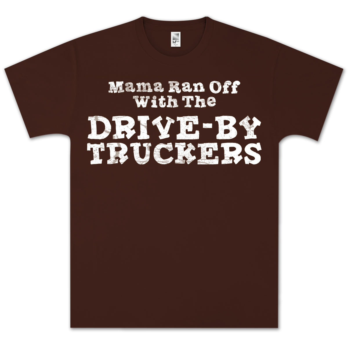 DBT - Mama Ran Off with the Drive-By Truckers T-Shirt