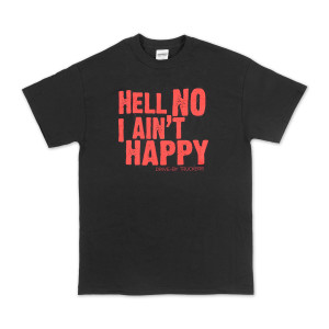 Hell No I Ain't Happy T-Shirt