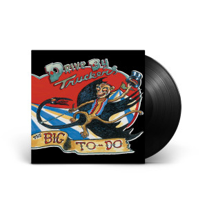 Drive-By Truckers The Big To-Do LP