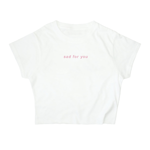 Sad For You Crop Top