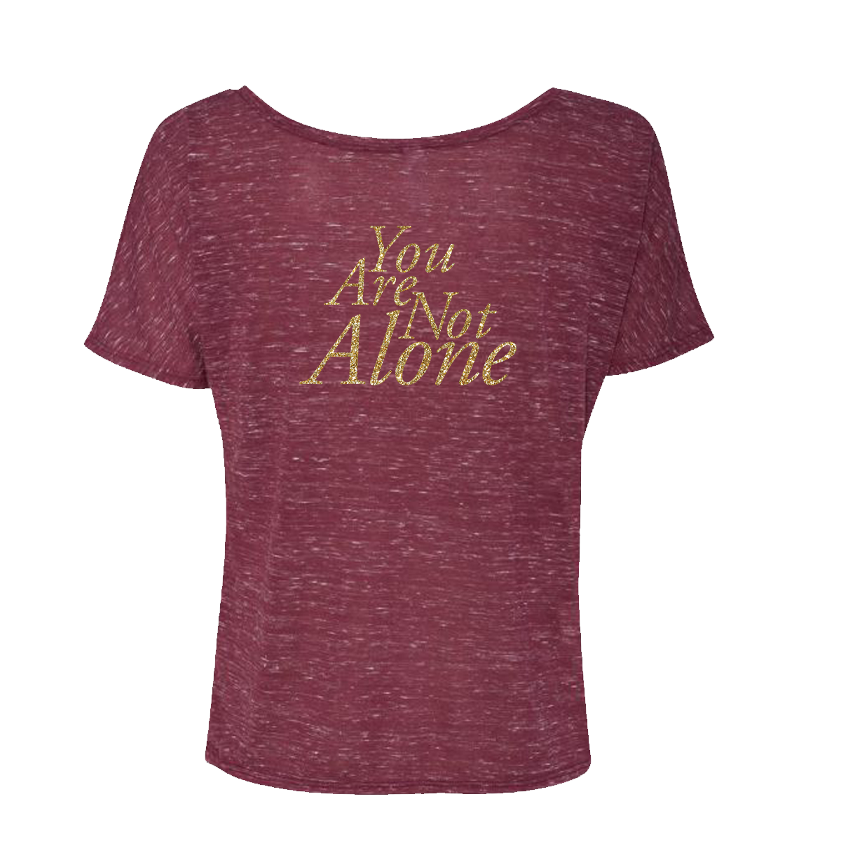 You Are Not Alone Women's Maroon Tee
