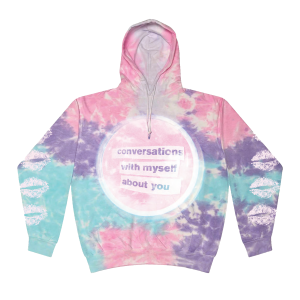 conversations with myself about you Tie Dye Hoodie