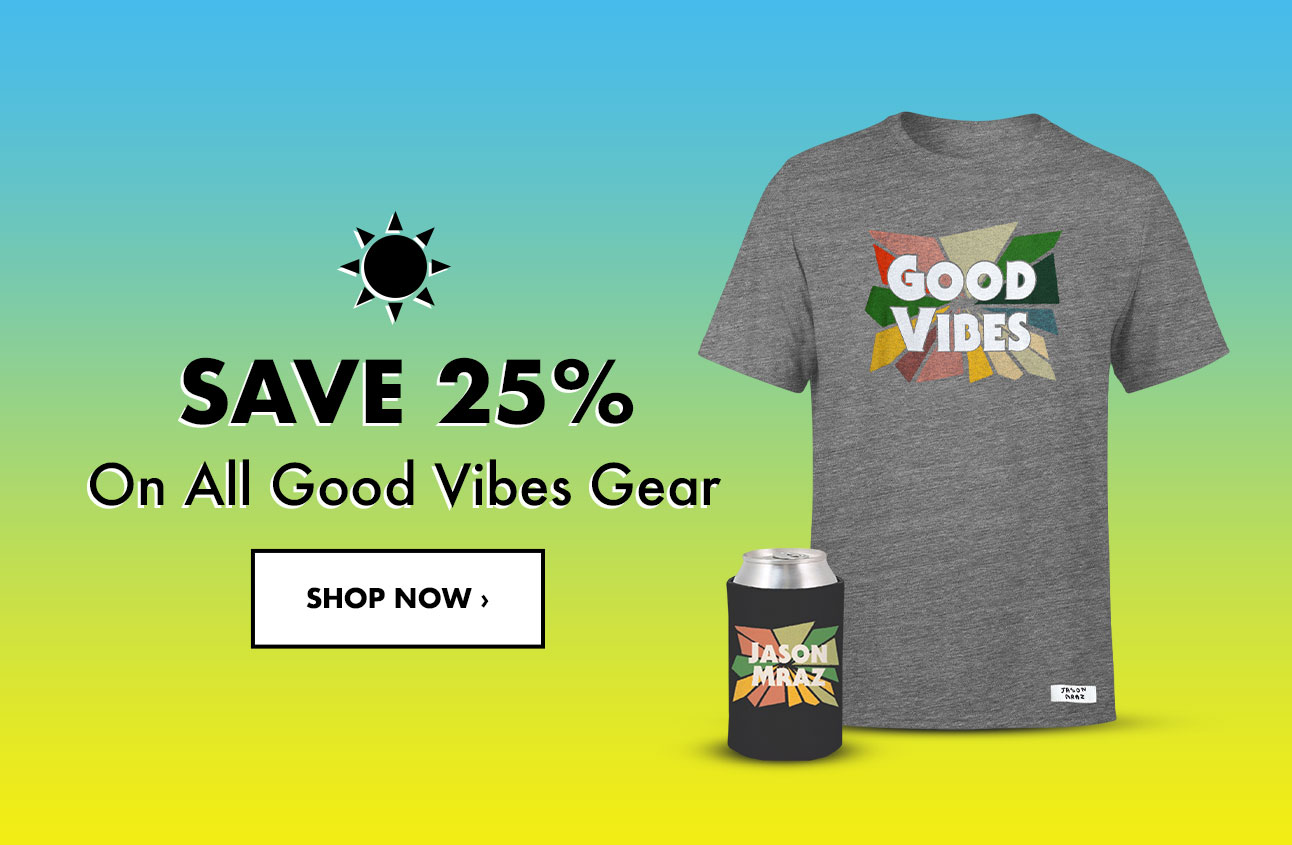 Save 25% on Good Vibes Merch