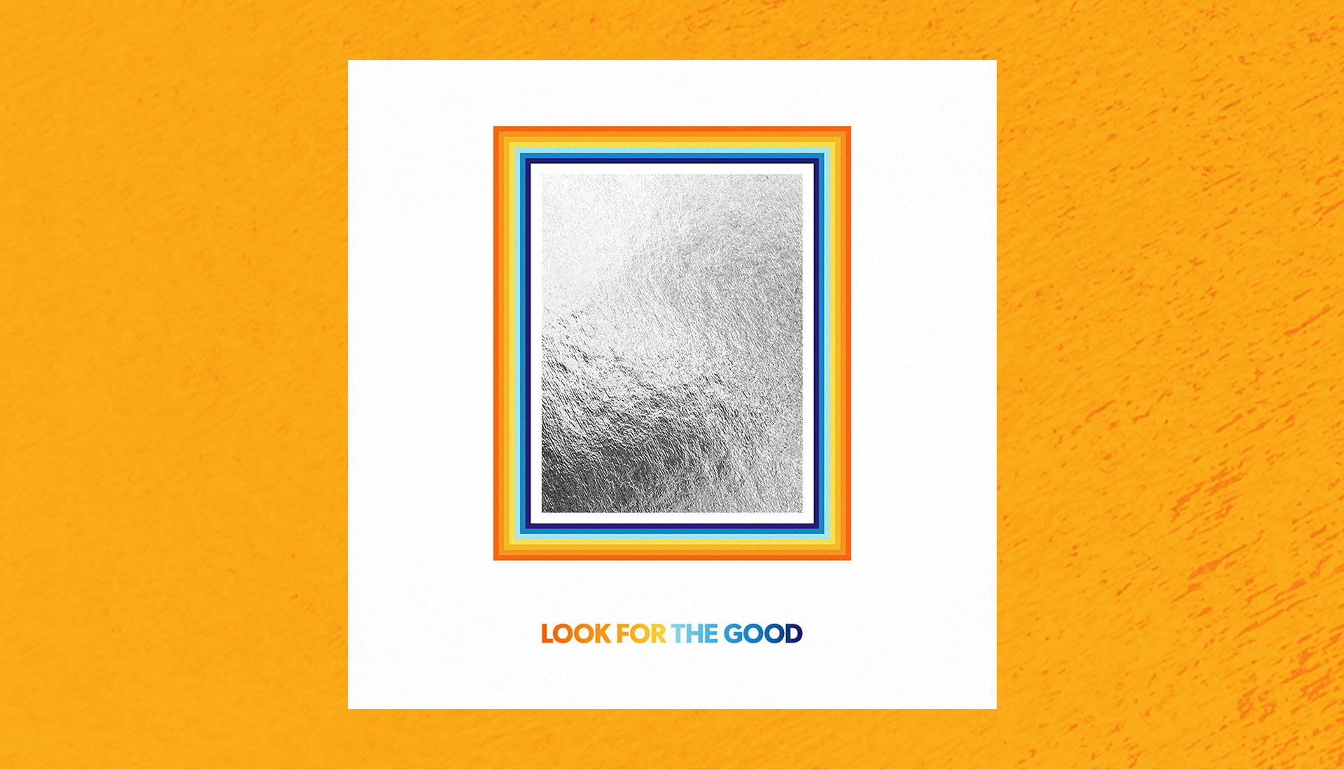 Look For The Good | Available Now