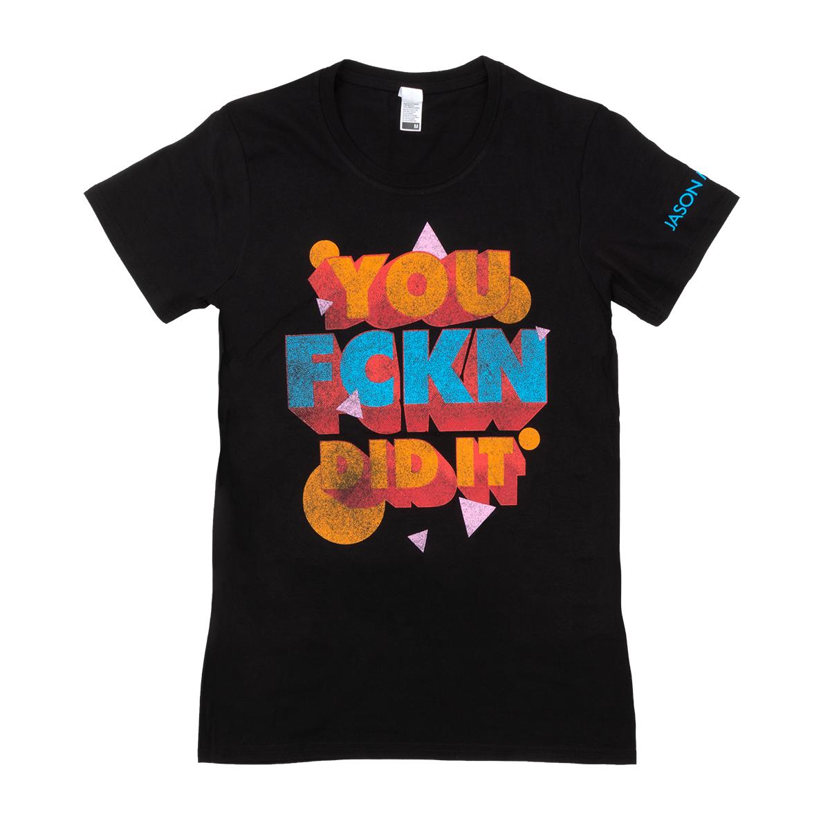 Women's FCKN Did It T-shirt