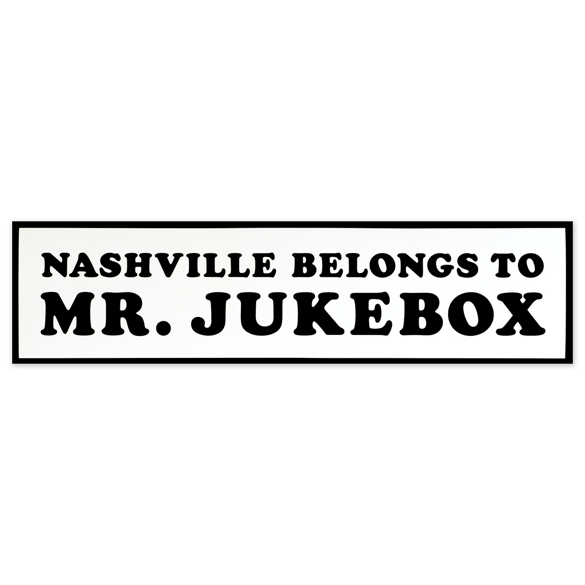 Nashville Belongs to Mr. Jukebox Sticker