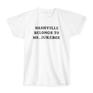 Nashville Belongs to Mr. Jukebox T-Shirt