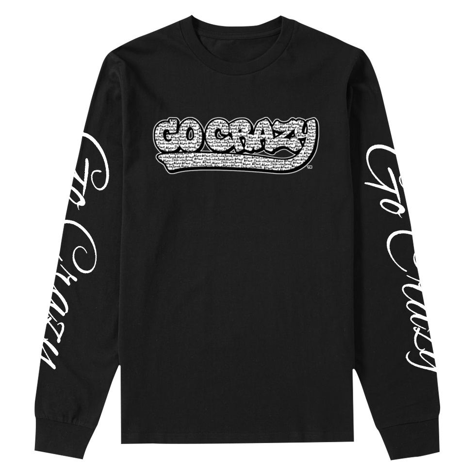 Go Crazy Long Sleeve Shirt