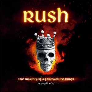 Rush: The Making of a Farewell to Kings: The Graphic Novel