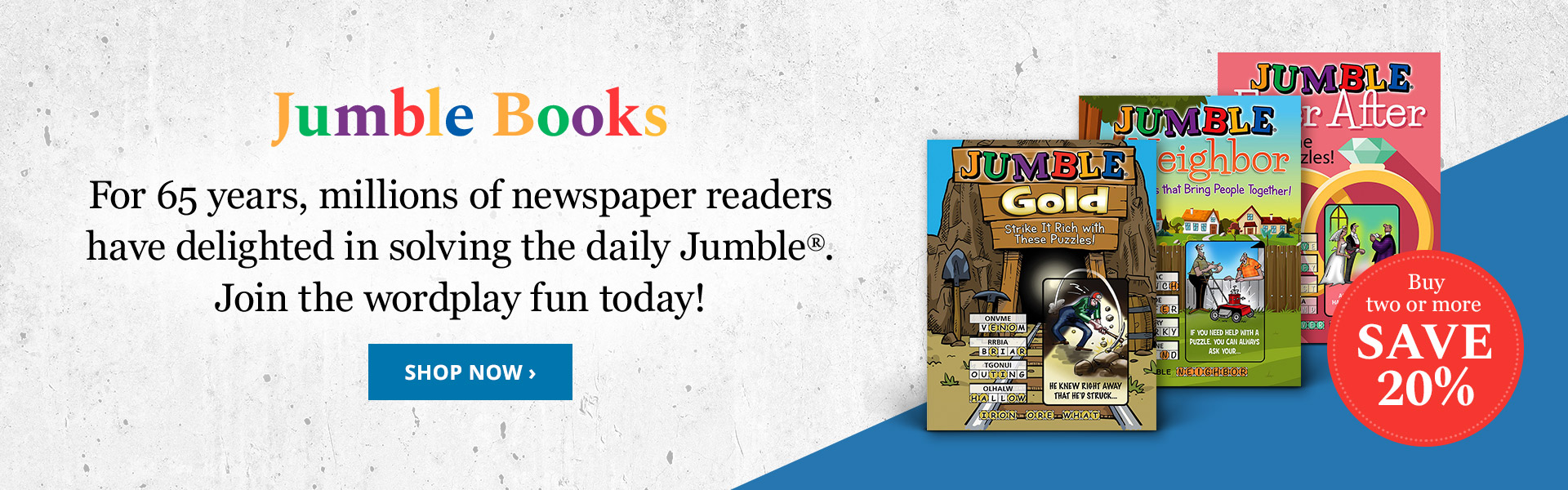 For 65 years, millions of newspaper readers have delighted in solving the daily Jumble®. Join the wordplay fun today!