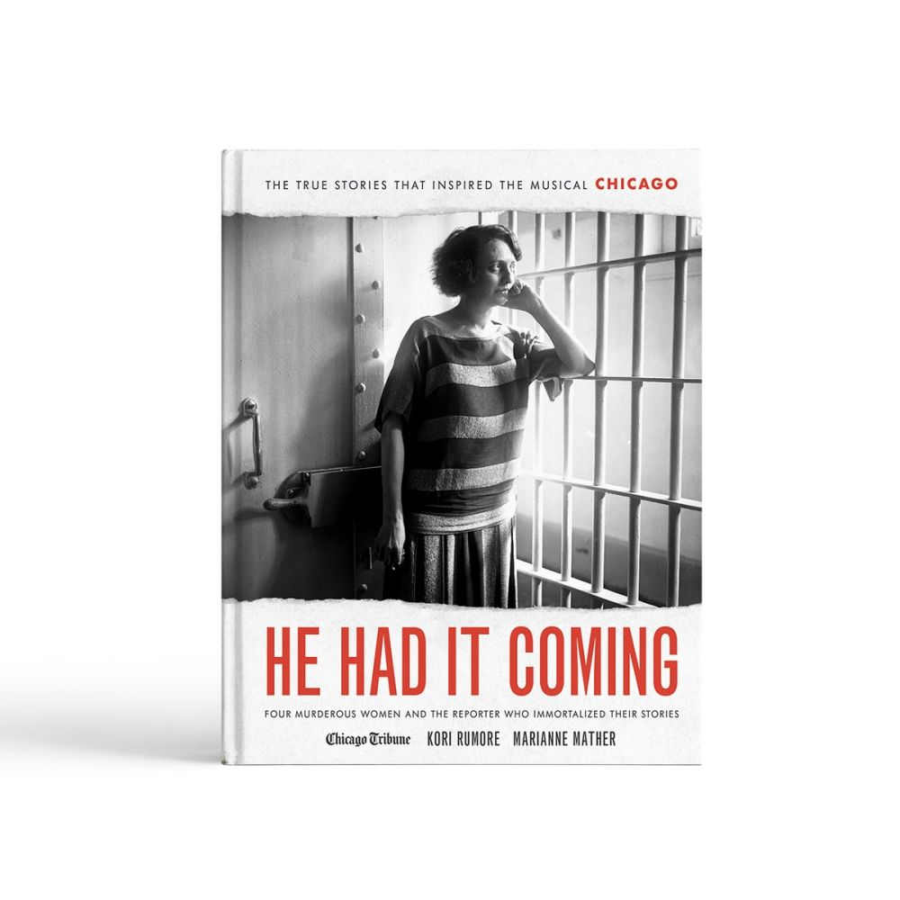 He Had It Coming: Four Murderous Women and the Reporter Who Immortalized Their Stories