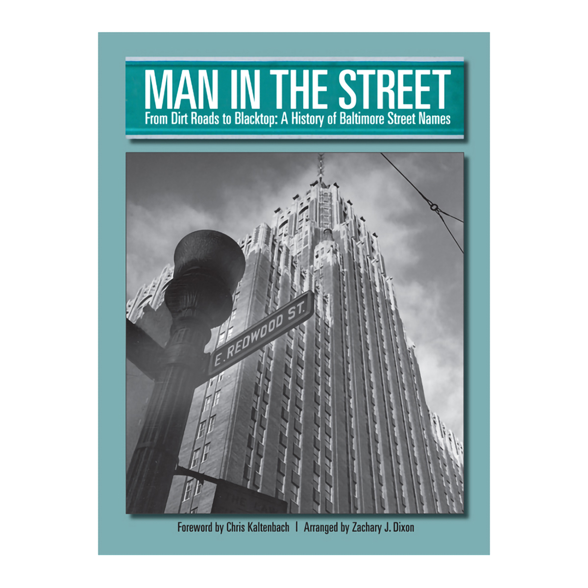 Man In The Street: From Dirt Roads to Blacktop: A History of Baltimore Street Names [Paperback]