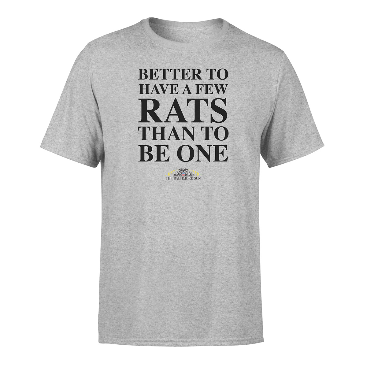 Better to Have a Few Rats T-Shirt