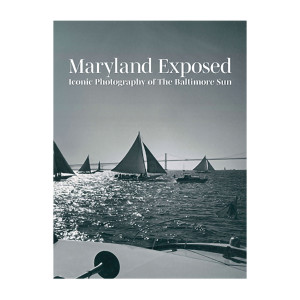 Maryland Exposed: Iconic Photography of The Baltimore Sun