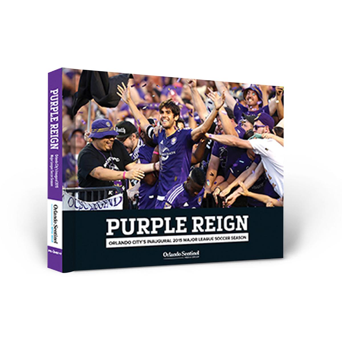 """Purple Reign: Orlando City's Inaugural 2015 Major League Soccer Season"" Book"