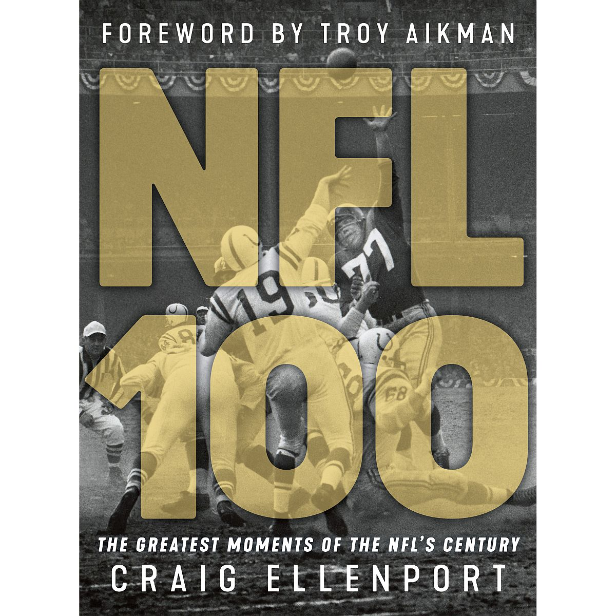 NFL 100: The Greatest Moments of the NFL's Century