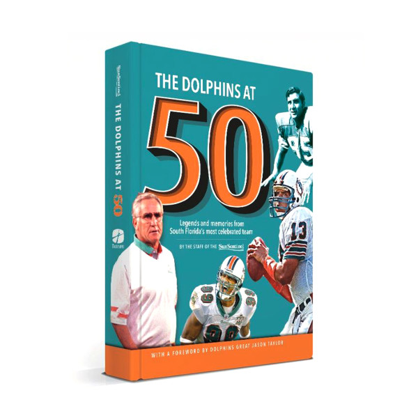 the best attitude d6103 77321 Miami Dolphins 50th Anniversary Book | Shop the Sun Sentinel ...