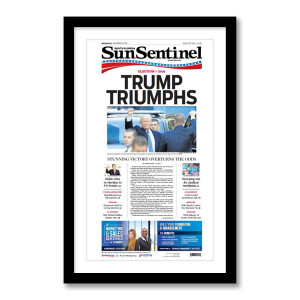 "Sun Sentinel 11/9/2016 ""Trump Triumphs"" Front Page Poster"