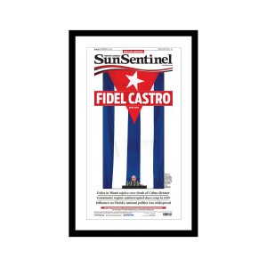 "Sun Sentinel 11/27/2016 ""Fidel Castro: 1926-2016"" Special Section Front Page Poster"