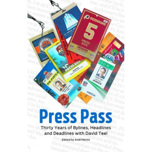 Press Pass- Thirty Years of Bylines, Headlines and Deadlines