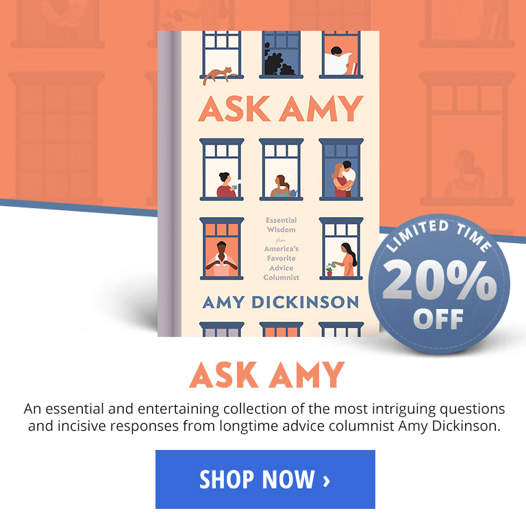 Ask Amy: Essential Wisdom from America's Favorite Advice Columnist (2nd Edition)