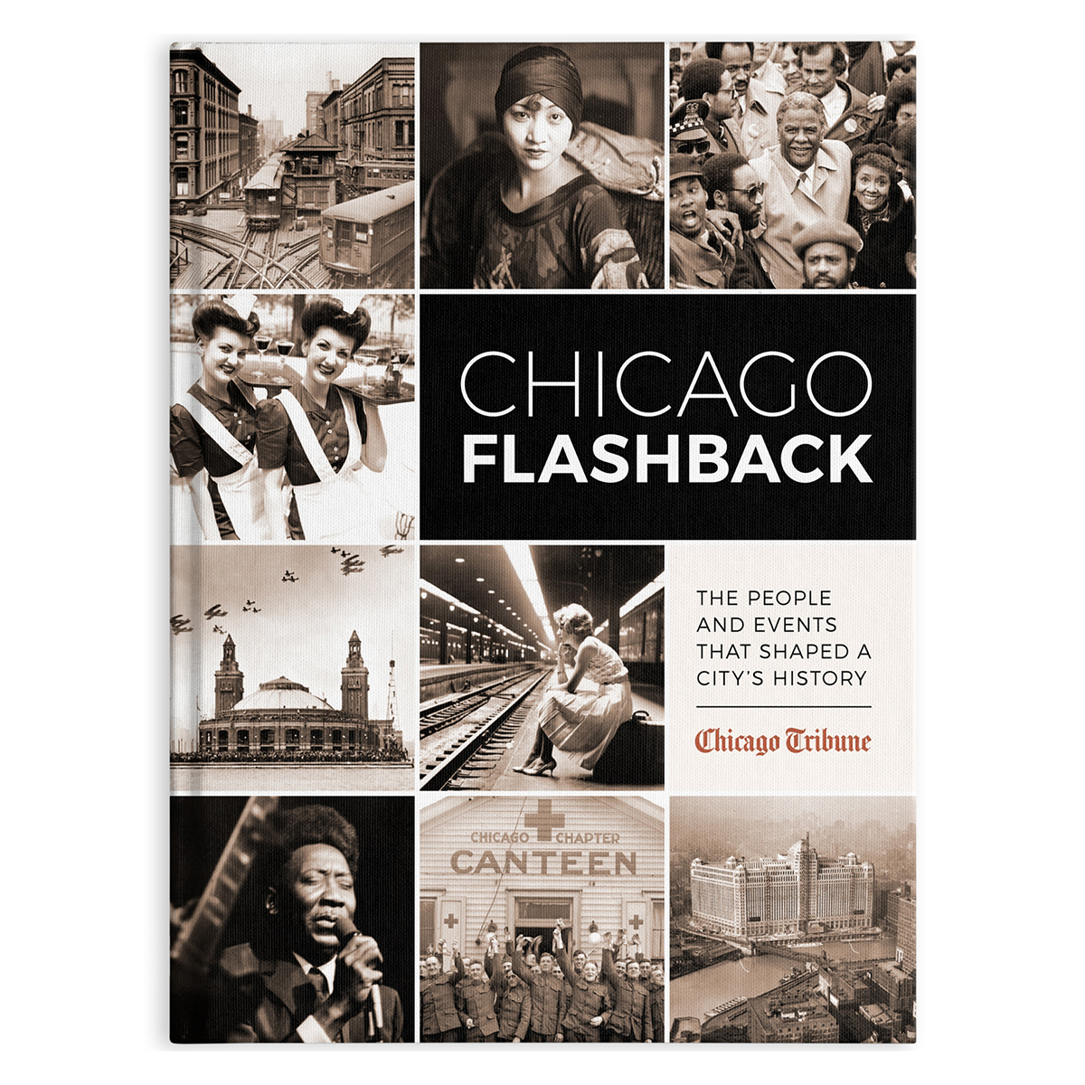 Chicago Flashback: The People and Events That Shaped a City's History