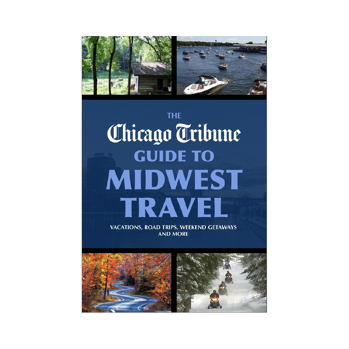 eBook: The Chicago Tribune Guide to Midwest Travel
