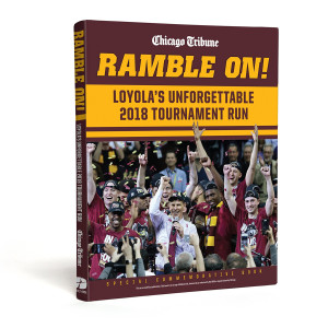 Ramble On! Loyola's Unforgettable 2018 Tournament Run