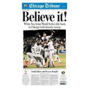 """Believe it!"" Chicago White Sox 2005 Championship Front Page Print"