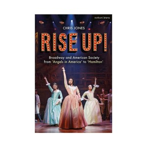 Rise Up! Broadway and American Society from 'Angels in America' to 'Hamilton'