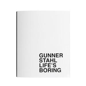 Gunner Stahl LIFE'S BORING BOOK