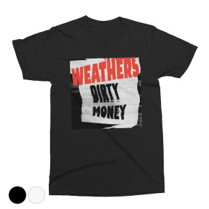 Weathers - Dirty Money T-shirt