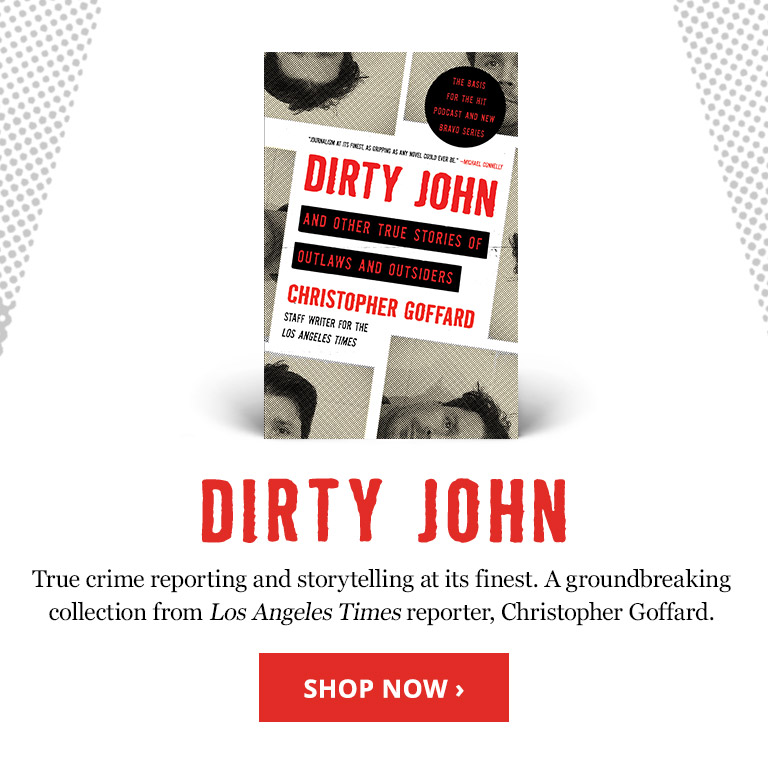 Dirty John and Other True Stories of Outlaws and Outsiders