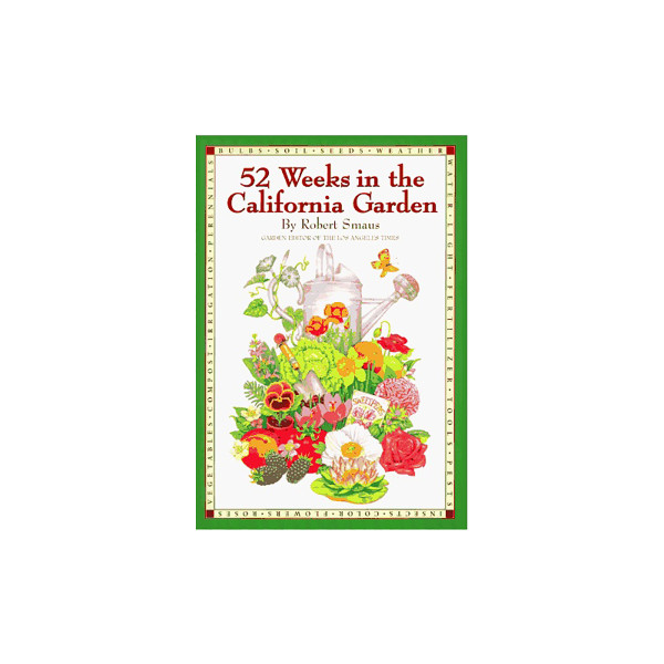 52 Weeks In The California Garden   Gardening Book
