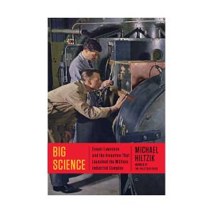 Big Science by Los Angeles Times Columnist Michael Hiltzik