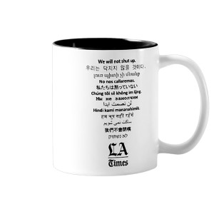 "LA Times ""We Will Not Shut Up"" Mug"