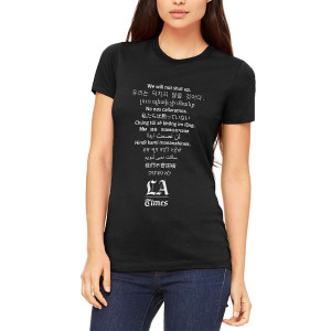 "LA Times ""We Will Not Shut Up"" Womens T-Shirt"