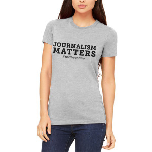 """Journalism Matters #nottheenemy"" Womens T-Shirt"