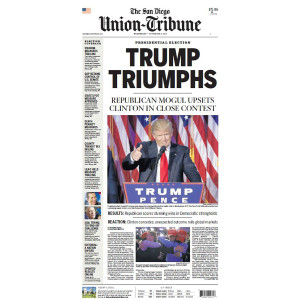 """San Diego Union-Tribune 11/9/2016 """"Trump Triumphs"""" Front Page Poster"""