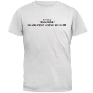 "San Diego Union-Tribune ""Speaking Truth to Power"" T-Shirt"