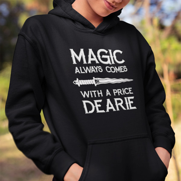 Once Upon A Time Magic Always Comes With A Price Pullover Hoodie