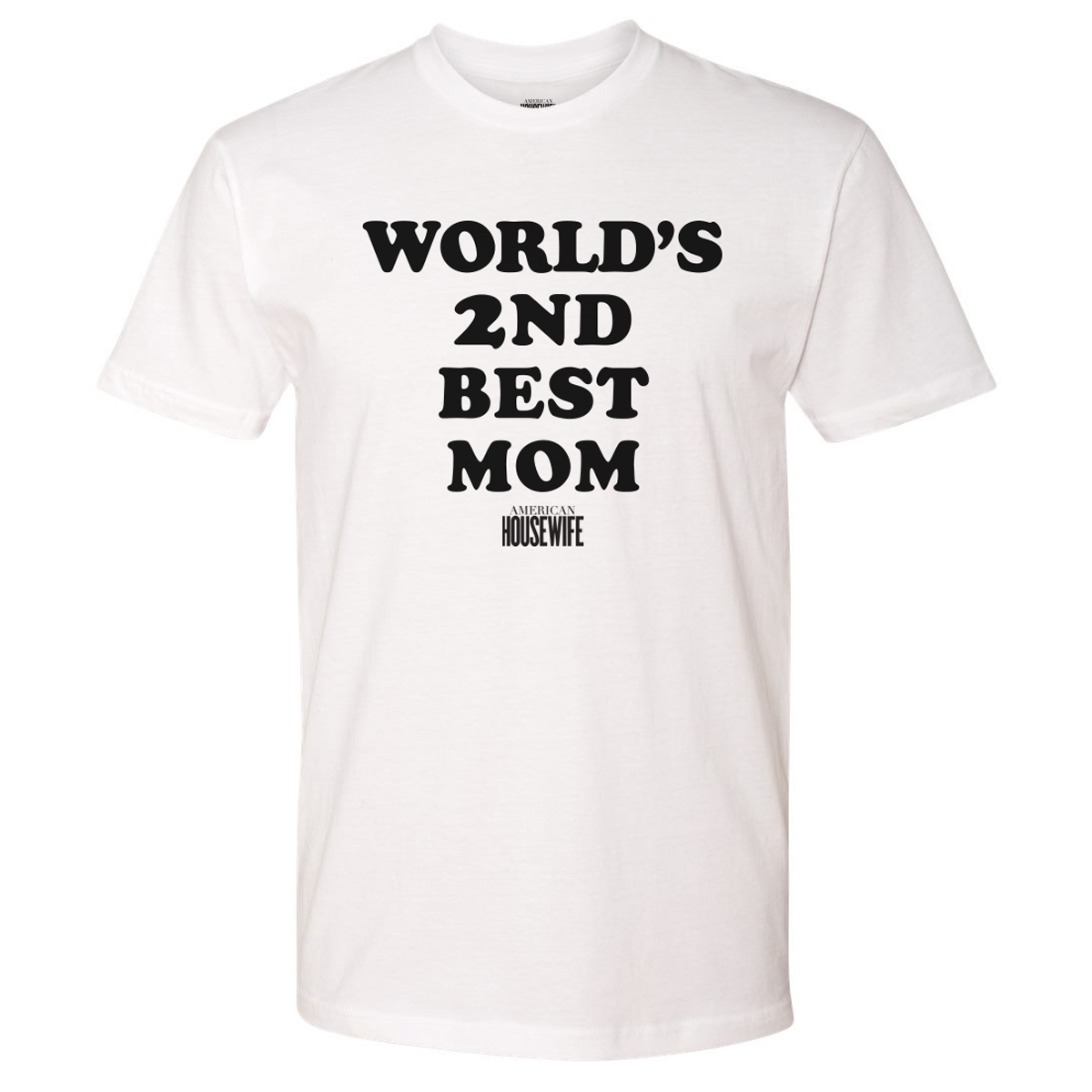American Housewife World's 2nd Best Mom T-Shirt
