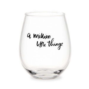 A Million Little Things Stemless Wine Glass