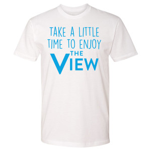 The View Time To Enjoy The View T-Shirt