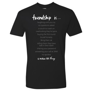 A Million Little Things Friendship Is..T-Shirt