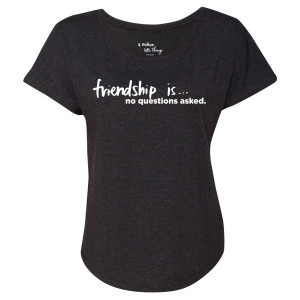 A Million Little Things No Questions Asked Women's Dolman T-Shirt