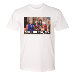 The Golden Girls Spill the Tea T-Shirt